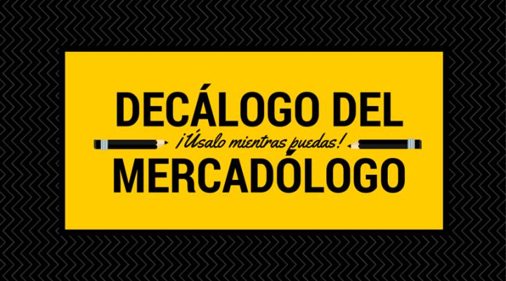 El Decálogo del mercadólogo