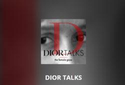 dior podcast dior talks